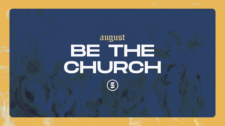 August: Be the Church