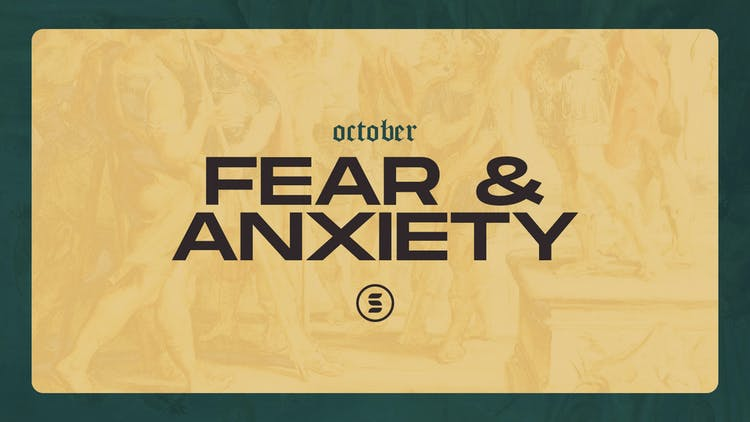 October: Fear and Anxiety