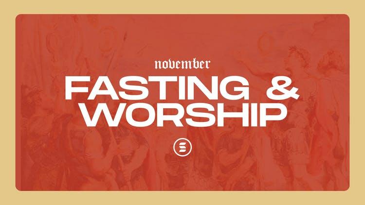November: Fasting and Worship