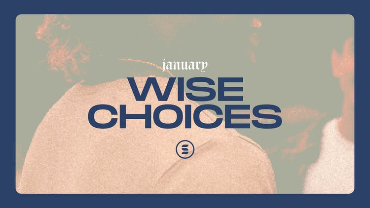 January: Wise Choices