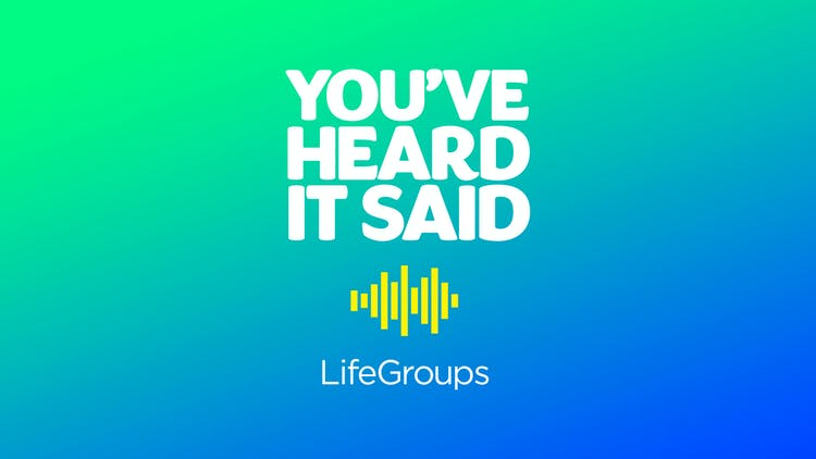 The You've Heard It Said Podcast Is Back—Here's What That Means for Your LifeGroup