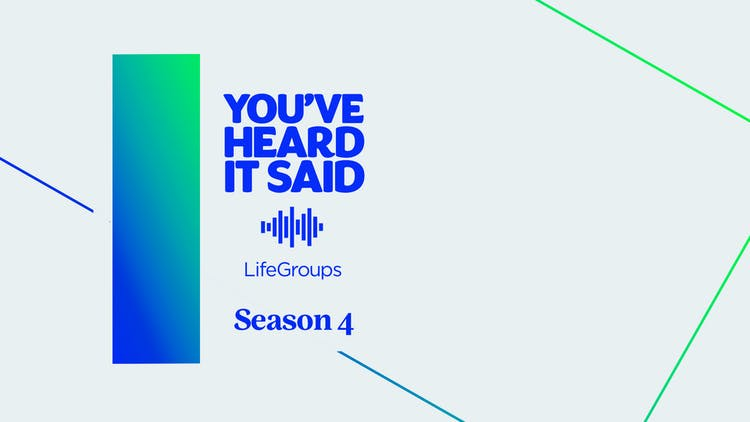 Season 4 of the You've Heard It Said Podcast Is Filled With Stories You and Your LifeGroup Will Love!